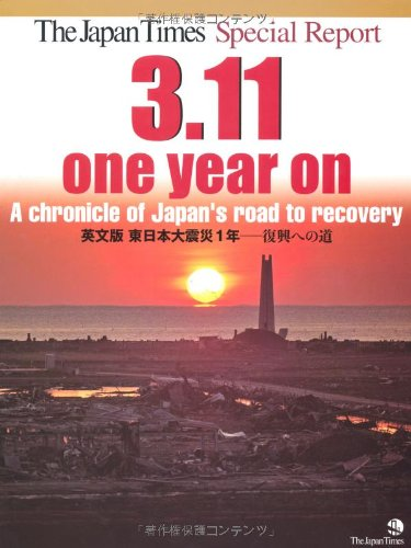 The Japan Times special report, 3.11 one: Japan Times, ltd.