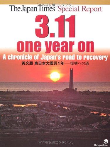 9784789014816: The Japan Times special report, 3.11 one year on : a chronicle of japan's road to recovery = Eibunban Higashi Nihon daishinsai ichinen : fukkō e no michi