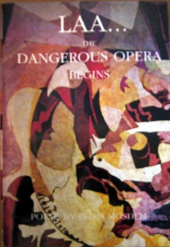 LAA. The Dangerous Opera Begins: Chris Mosdell