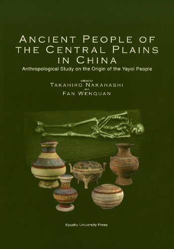 9784798501208: ANCIENT PEOPLE OF THE CENTRAL PLAINS IN CHINA : Anthropological Study on the Origin of the Yayoi People