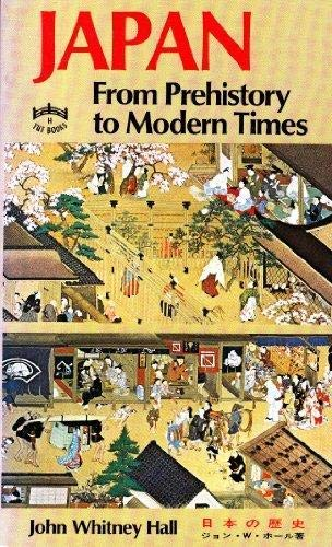 Japan from Prehistory to Modern Times: John Whitney Hall