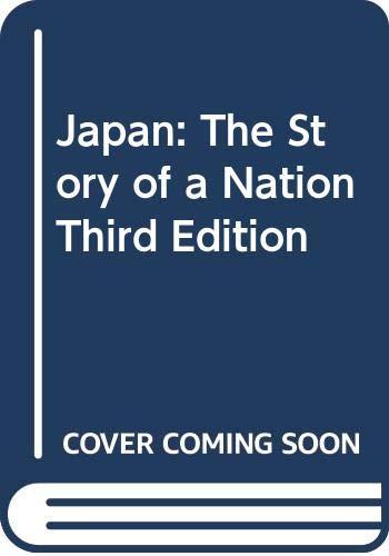 Japan: The Story of a Nation Third: Edwin O. Reischauer