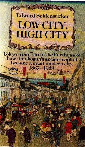 Low city, high city: Tokyo from Edo: Seidensticker, Edward