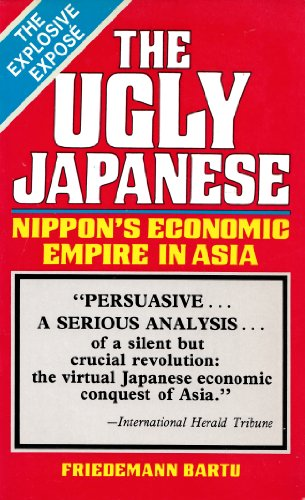 9784805305409: The ugly Japanese: Nippon's economic empire in Asia (Business & economics)