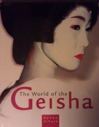 The World of the Geisha: Kyoko Aihara