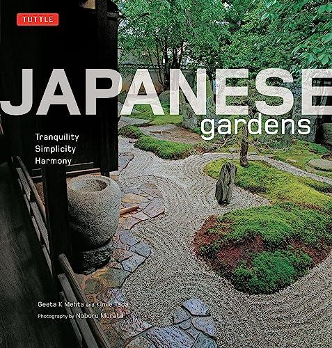 Japanese Gardens: Tranquility, Simplicity, Harmony (Hardcover): Geeta K. Mehta