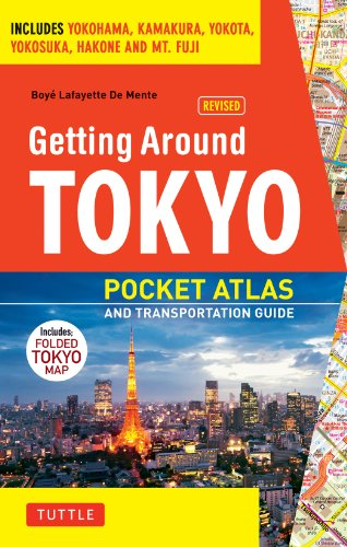 9784805309650: Getting Around Tokyo Pocket Atlas and Transportation Guide: Includes Yokohama, Kamakura, Yokota, Yokosuka, Hakone and MT Fuji