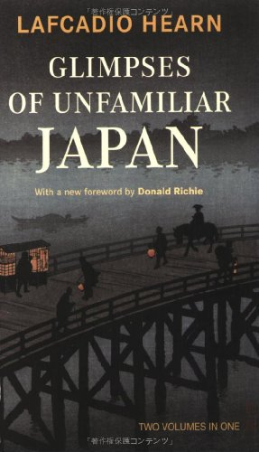 Glimpses of Unfamiliar Japan (Tuttle Classics): Hearn, Lafcadio