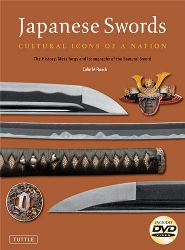 Japanese Swords: Cultural Icons of a Nation: Roach, Colin M.