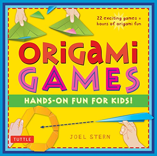 Origami Games: Hands-On Fun For Kids! [Origami Book with 22 games, 21 Foldable Pieces]: Stern, Joel