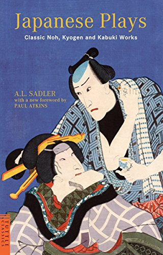 Japanese Plays: Classic Noh, Kyogen and Kabuki Works (Tuttle Classics of Japanese Literature): ...
