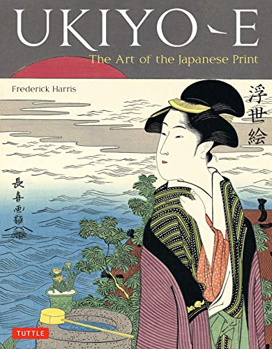 9784805310984: Ukiyo-e: The Art of the Japanese Print