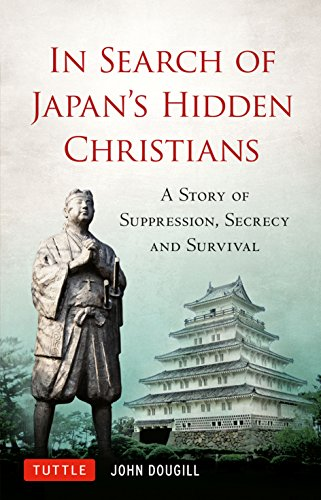 9784805311479: In Search of Japan's Hidden Christians: A Story of Suppression, Secrecy and Survival
