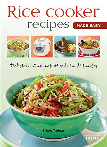 Rice Cooker Recipes Made Easy: Delicious One-pot Meals in Minutes (Learn to Cook Series): Brigid ...