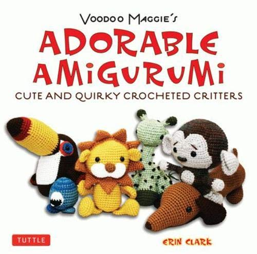 9784805311691: Voodoo Maggie's Adorable Amigurumi: Cute and Quirky Crocheted Critters