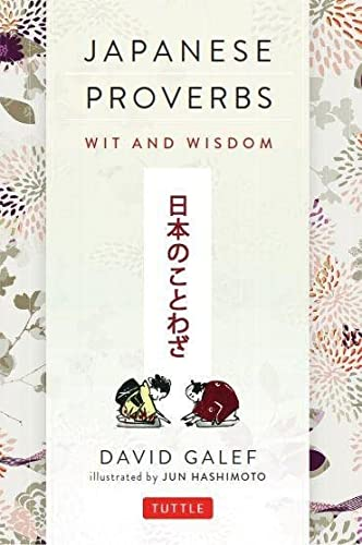 9784805312001: Japanese Proverbs: Wit and Wisdom: 200 Classic Japanese Sayings and Expressions