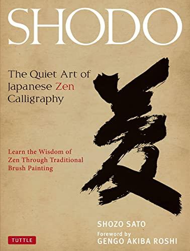 Shodo: The Quiet Art of Japanese Zen: Sato, Shozo