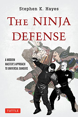 The Ninja Defense: A Modern Master's Approach to Universal Dangers [With DVD]: Hayes, Stephen ...
