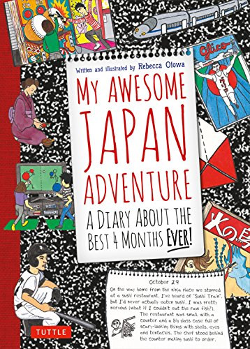 My Awesome Japan Adventure: A Diary about the Best 4 Months Ever!: Otowa, Rebecca