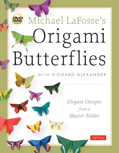 9784805312261: Michael LaFosse's Origami Butterflies: Elegant Designs from a Master Folder: Full-Color Origami Book with 26 Projects and 2 Instructional DVDs: Great for Kids and Adults!