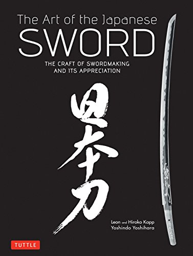 9784805312407: The Art of the Japanese Sword: The Craft of Swordmaking and its Appreciation