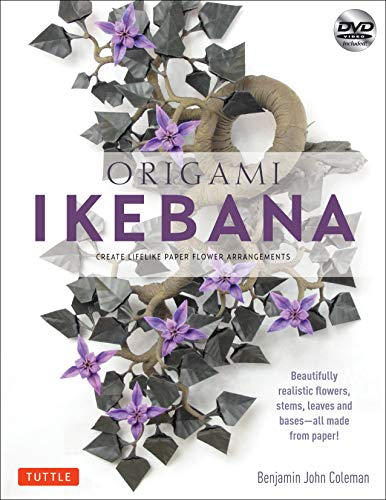 9784805312421: Origami Ikebana: Create Lifelike Floral Sculptures from Paper: Create Lifelike Paper Flower Arrangements: Includes Origami Book with 38 Projects and Instructional DVD