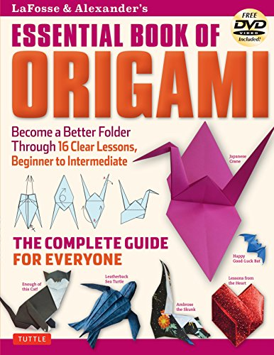 9784805312681: Lafosse and Alexander's Essential Book of Origami: The Complete Guide for Everyone: The Complete Guide for Everyone: Origami Book with 16 Lessons and Instructional DVD (Book & DVD)