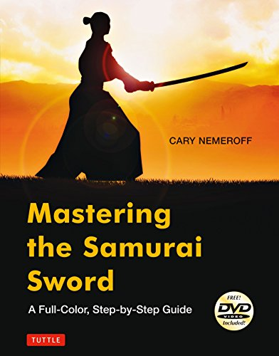 9784805312964: Mastering the Samurai Sword: A Full-Color, Step-by-Step Guide [DVD Included]