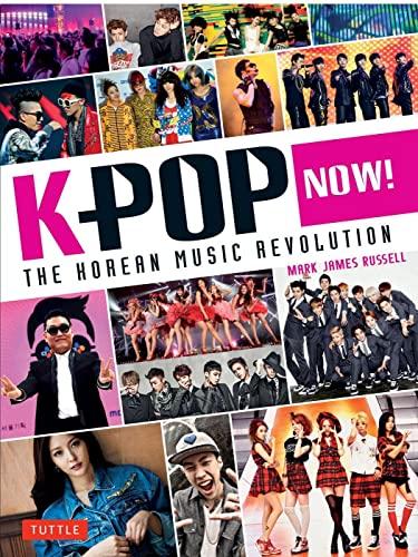 9784805313008: K-POP Now!: The Korean Music Revolution