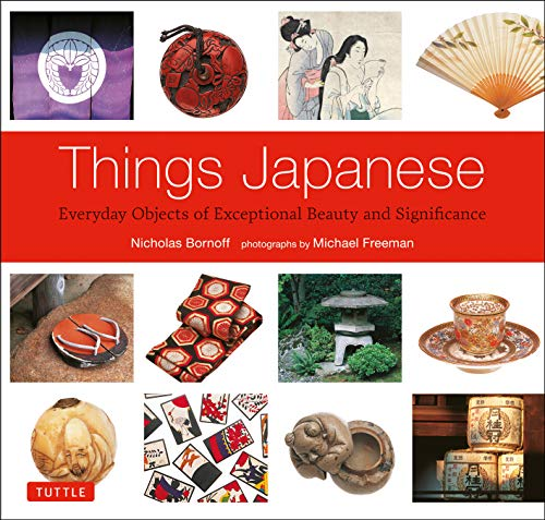 9784805313039: Things Japanese: Everyday Objects of Exceptional Beauty and Significance