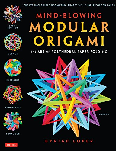 9784805313091: Mind-Blowing Modular Origami: The Art of Polyhedral Paper Folding: Use Origami Math to fold Complex, Innovative Geometric Origami Models