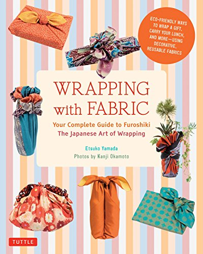 9784805313145: Wrapping with Fabric: Your Complete Guide to Furoshiki-The Japanese Art of Wrapping