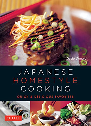 Japanese Homestyle Cooking: Quick and Delicious Favorites (Learn to Cook): Donald, Susie