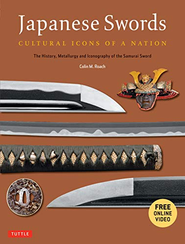 Japanese Swords: Cultural Icons of a Nation;: Roach, Colin M.