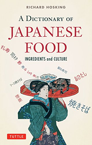 A Dictionary of Japanese Food: Ingredients and Culture: Hosking, Richard