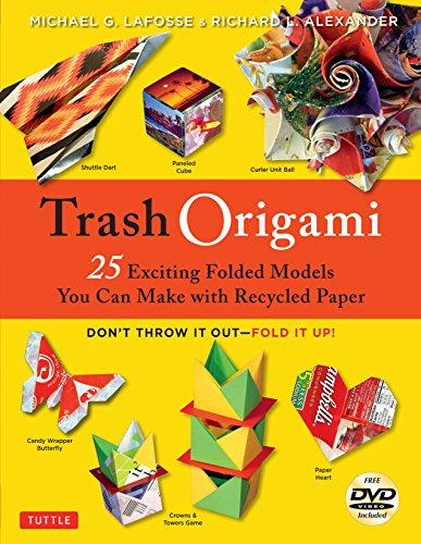 Trash Origami: 25 Exciting Paper Models You Can Make with Recycled Trash [Origami Book, DVD, 25 ...