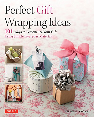 9784805313572: Perfect Paper Gift Wrapping Ideas: 101 Ways to Personalize Your Gift Using Simple, Everyday Materials