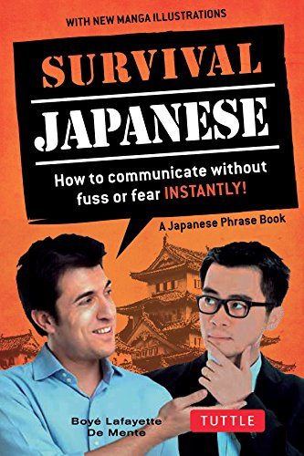 Survival Japanese: How to Communicate Without Fuss or Fear Instantly! (Japanese Phrasebook): Boye ...