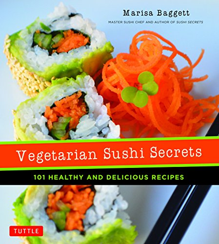9784805313701: Vegetarian Sushi Secrets: 101 Healthy and Delicious Recipes