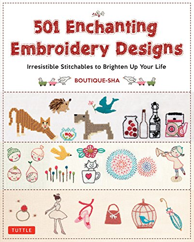 9784805313763: 501 Enchanting Embroidery Designs: Irresistible Stitchables to Brighten Up Your Life