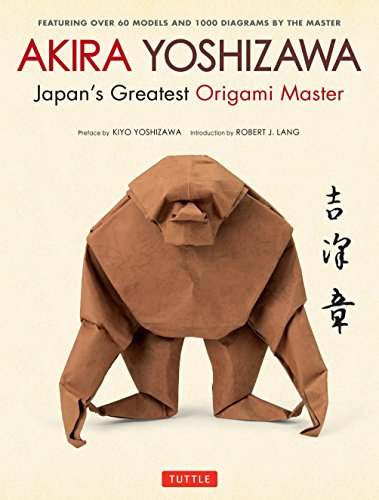 Akira Yoshizawa, Japan's Greatest Origami Master: Featuring: Yoshizawa, Akira