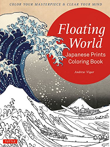 9784805313947: Floating World Japanese Prints Coloring Book: Color Your Masterpiece & Clear Your Mind (Colouring Books): Color Your Masterpiece & Clear Your Mind (Adult Coloring Book)