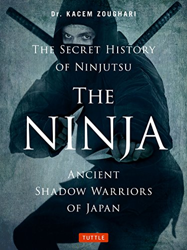 9784805314043: Ninja, the Secret History of Ninjutsu: Ancient Shadow Warriors of Japan