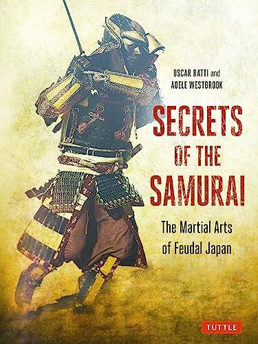 9784805314050: Secrets of the Samurai: The Martial Arts of Feudal Japan