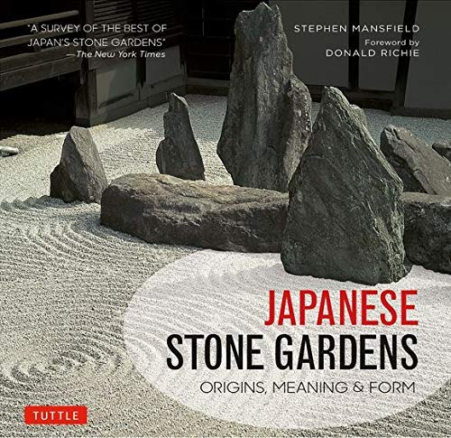 Japanese Stone Gardens: Origins, Meaning & Form: Stephen Mansfield