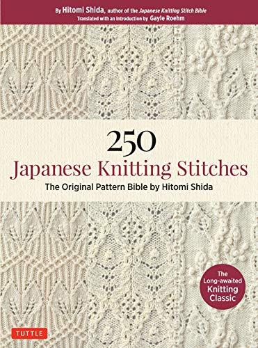9784805314838: 250 Japanese Knitting Stitches: The Original Pattern Bible by Hitomi Shida
