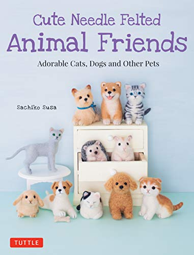 9784805314999: Susa, S: Cute Needle Felted Animal Friends