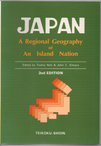 Japan: A regional geography of an island nation: John C. Kimura