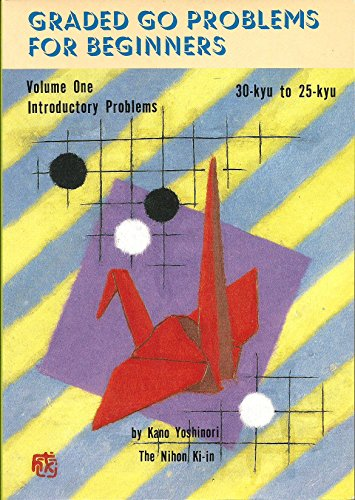 9784818202283: Graded Go Problems for Beginners Volume One Introductory Problems