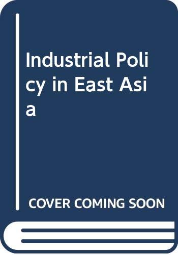 Industry Policy in East Asia